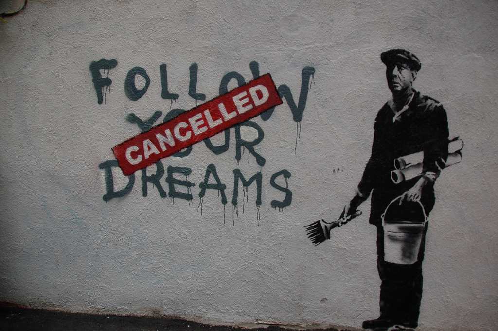 """Follow your dreams - cancelled"""