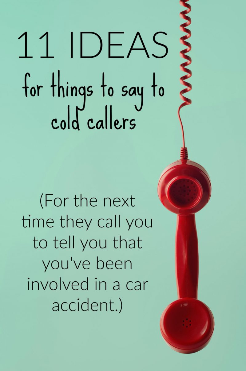 things to say to cold callers