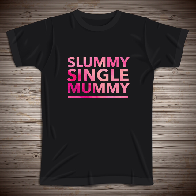 Slummy single mummy t-shirts