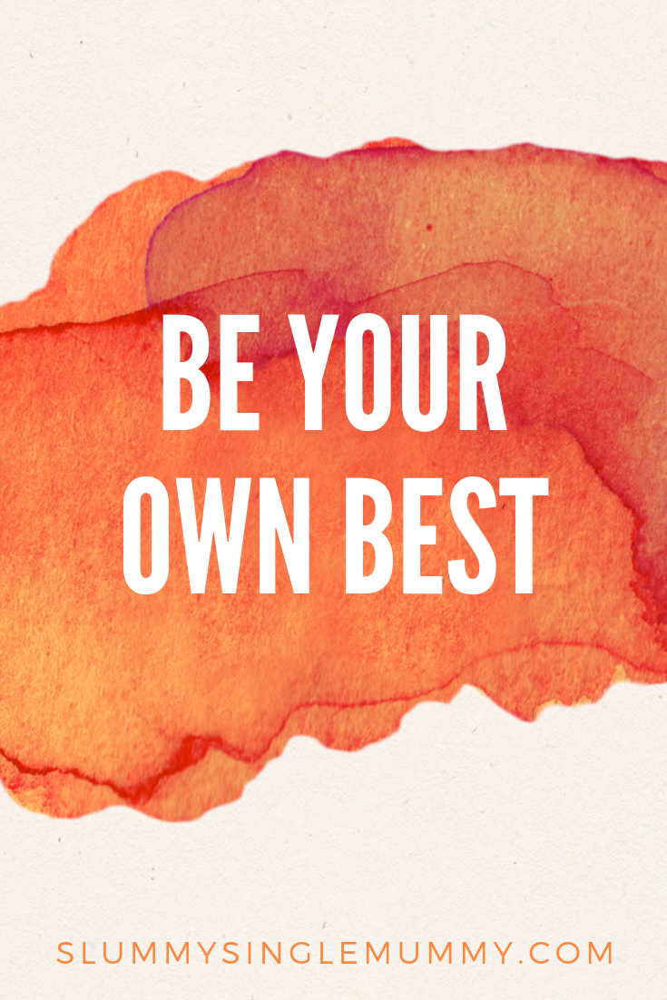 be your own best
